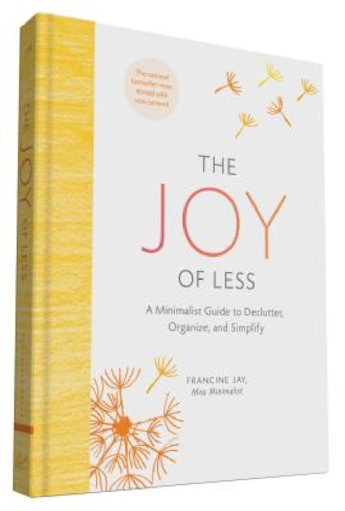 The Joy of Less: A Minimalist Guide to Declutter, Organize, and Simplify (Updated and Revised), Hardcover