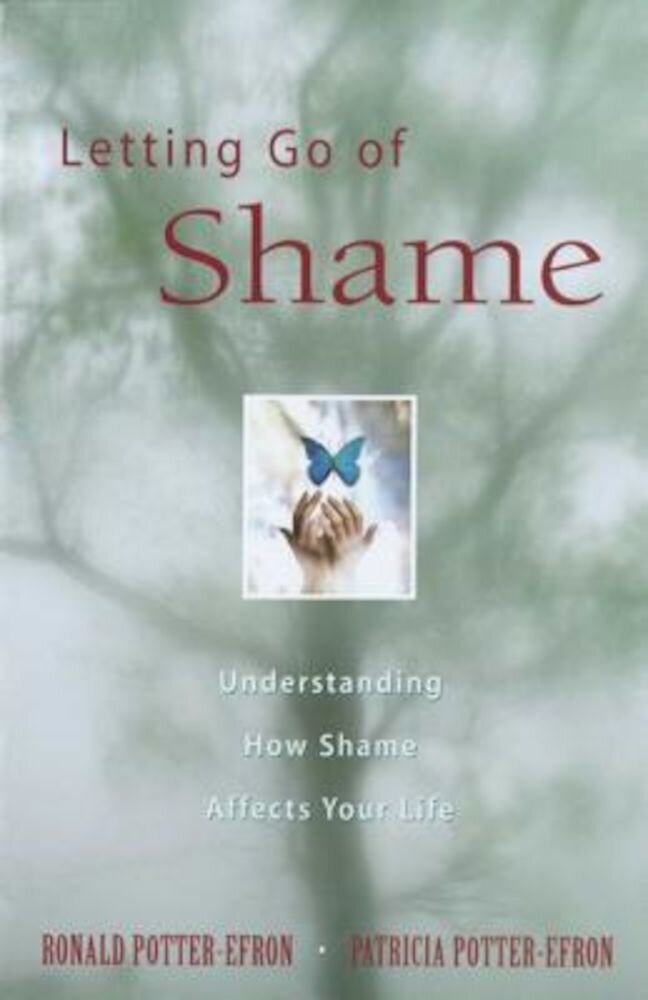 Letting Go of Shame: Understanding How Shame Affects Your Life, Paperback