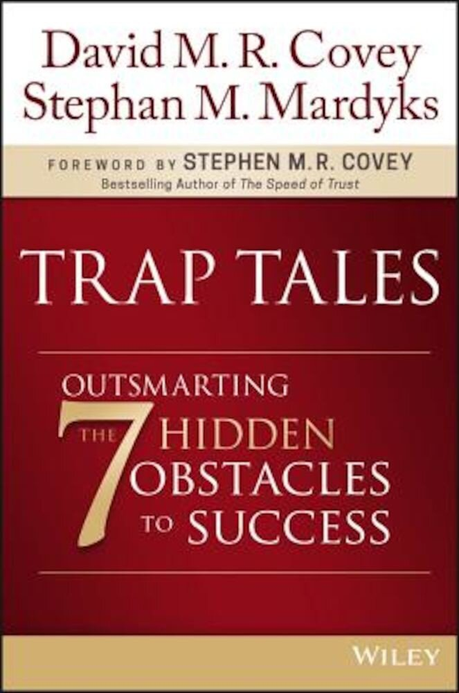 Trap Tales: Outsmarting the 7 Hidden Obstacles to Success, Hardcover