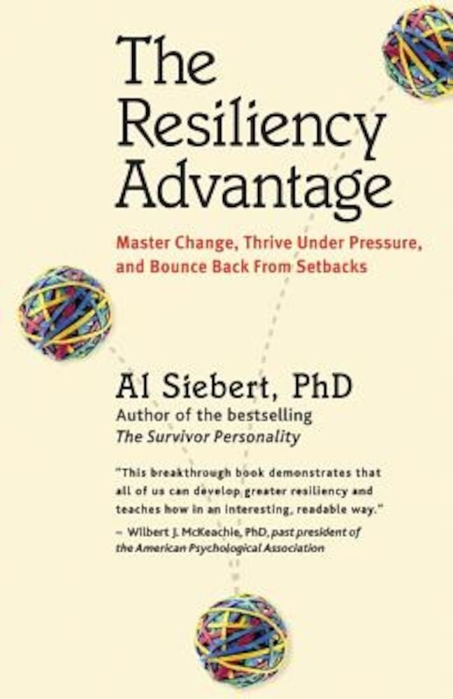 The Resiliency Advantage: Master Change, Thrive Under Pressure, and Bounce Back from Setbacks, Paperback