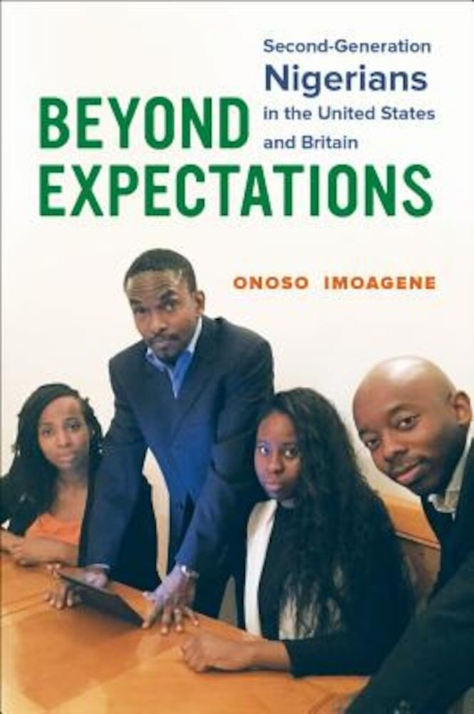 Beyond Expectations: Second-Generation Nigerians in the United States and Britain, Paperback