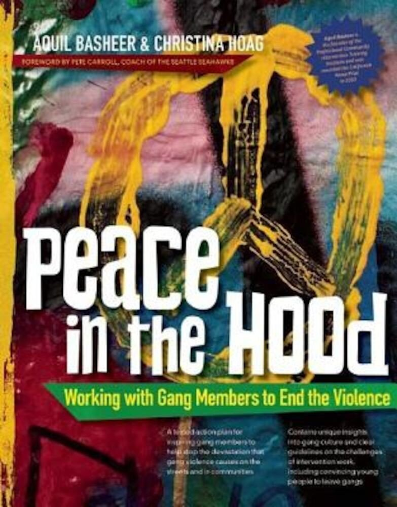 Peace in the Hood: Working with Gang Members to End the Violence, Paperback