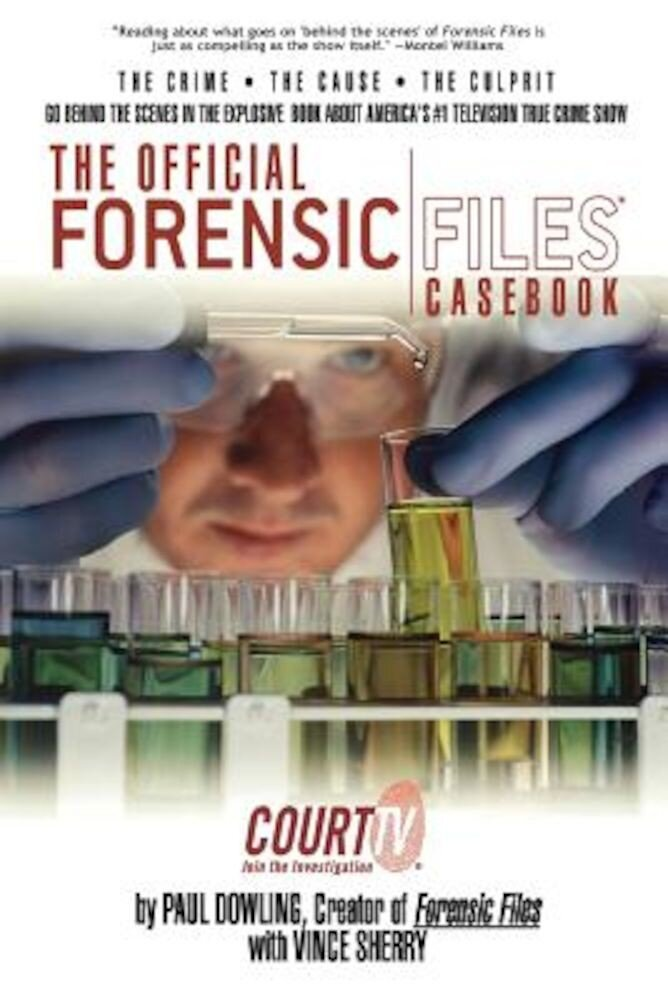 The Official Forensic Files Casebook, Paperback