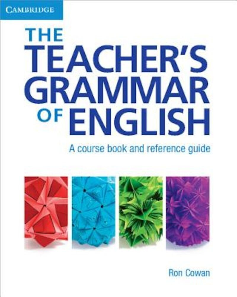 The Teacher's Grammar of English: A Course Book and Reference Guide, Paperback