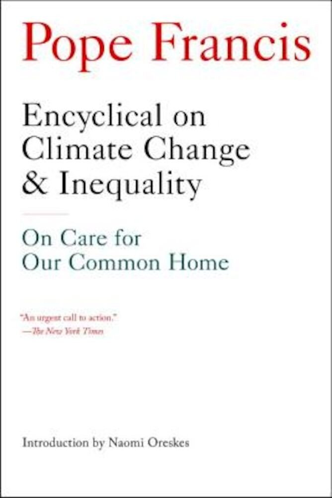 Encyclical on Climate Change and Inequality: On Care for Our Common Home, Paperback