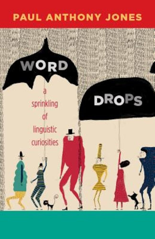 Word Drops: A Sprinkling of Linguistic Curiosities, Paperback