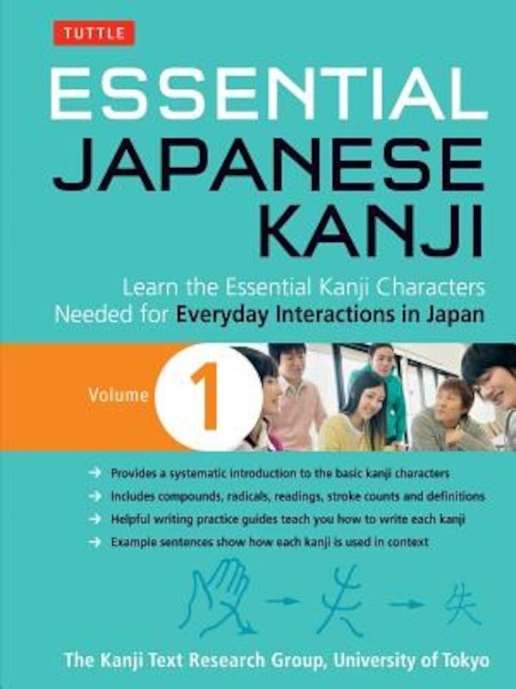 Essential Japanese Kanji Volume 1: (Jlpt Level N5) Learn the Essential Kanji Characters Needed for Everyday Interactions in Japan, Paperback
