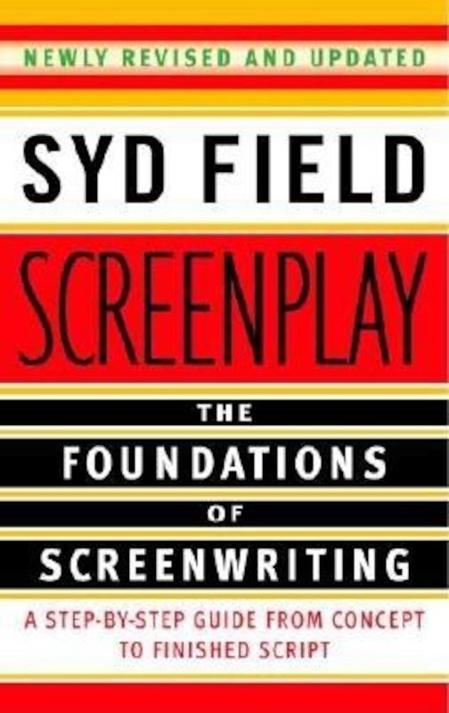 Screenplay: The Foundations of Screenwriting, Paperback