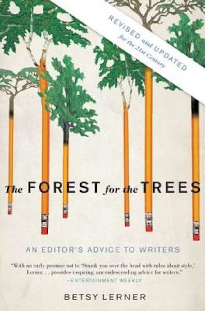 The Forest for the Trees: An Editor's Advice to Writers, Paperback