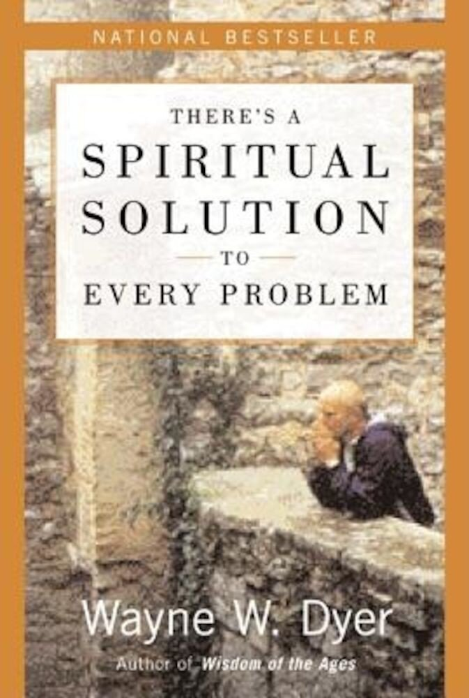 There's a Spiritual Solution to Every Problem, Paperback