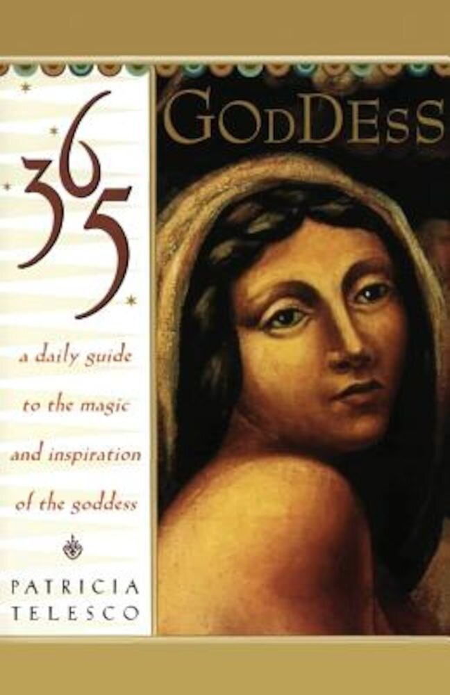 365 Goddess: A Daily Guide to the Magic and Inspiration of the Goddess, Paperback