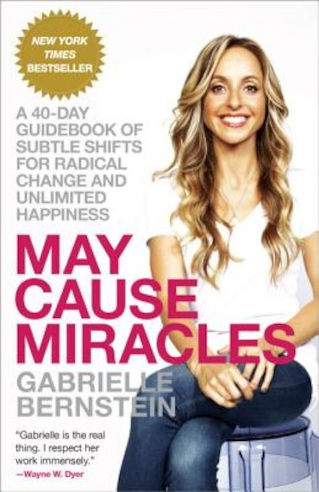 May Cause Miracles: A 40-Day Guidebook of Subtle Shifts for Radical Change and Unlimited Happiness, Paperback