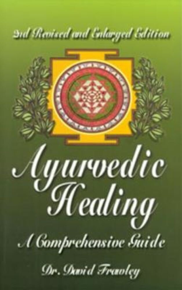 Ayurvedic Healing: A Comprehensive Guide, Paperback