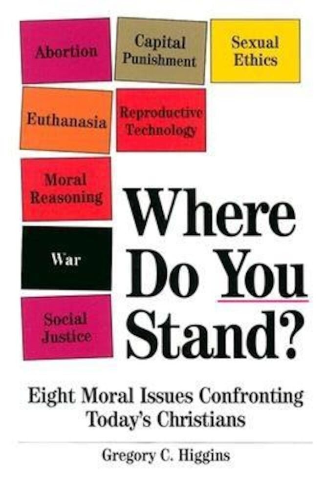 Where Do You Stand?: Eight Moral Issues Confronting Today's Christians, Paperback