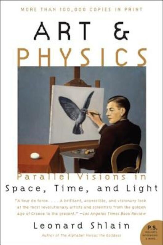 Art & Physics: Parallel Visions in Space, Time, and Light, Paperback
