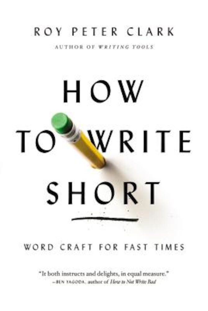 How to Write Short: Word Craft for Fast Times, Paperback