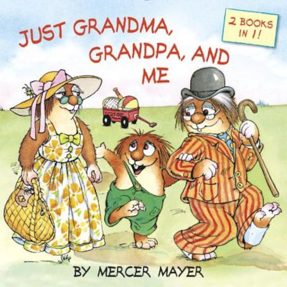 Just Grandma, Grandpa, and Me (Little Critter), Paperback
