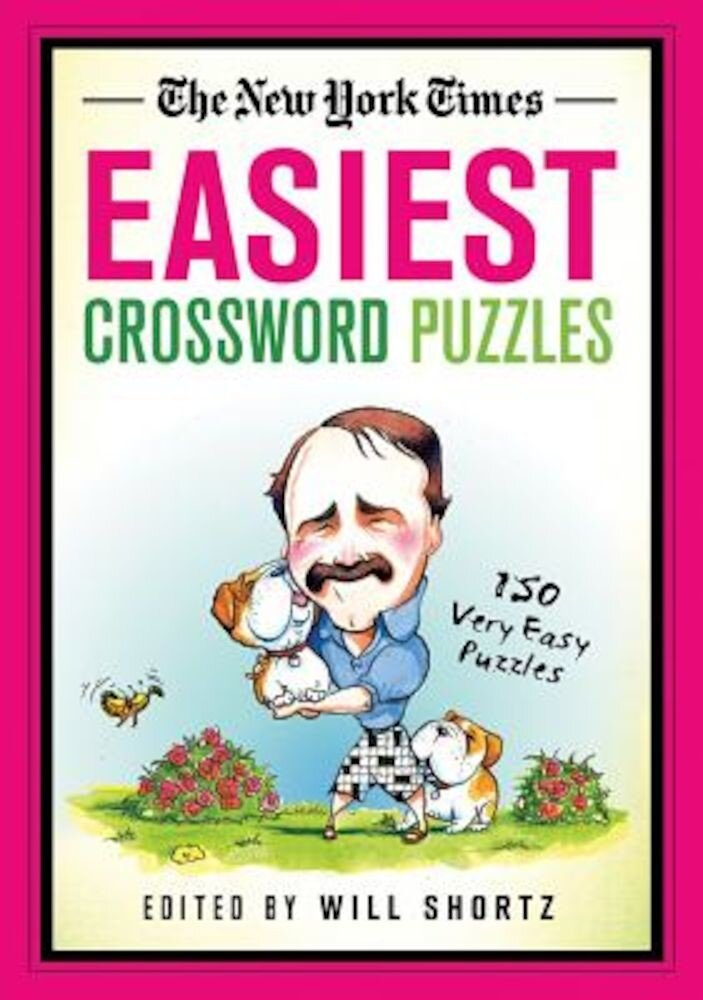 The New York Times Easiest Crossword Puzzles: 150 Very Easy Puzzles, Paperback