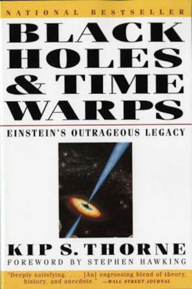 Black Holes and Time Warps: Einstein's Outrageous Legacy, Paperback