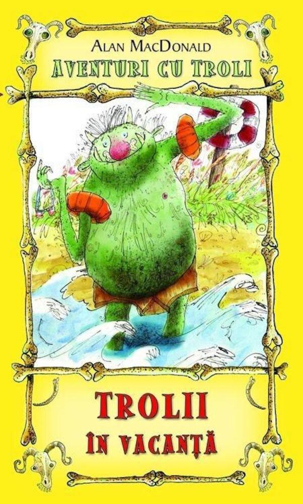Coperta Carte Trolii in vacanta, Aventuri cu troli, Vol. 2