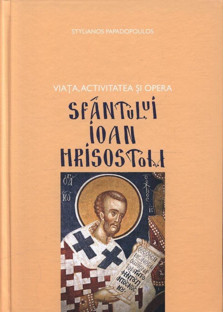 Viata, activitatea si opera Sfantului Ioan Hrisostom