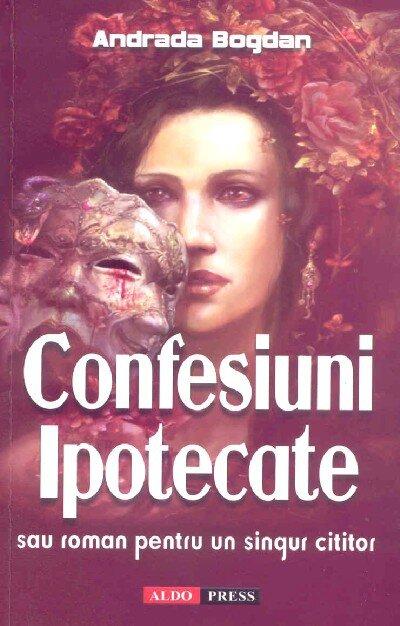 Confesiuni ipotecate sau roman pentru un singur cititor (eBook)