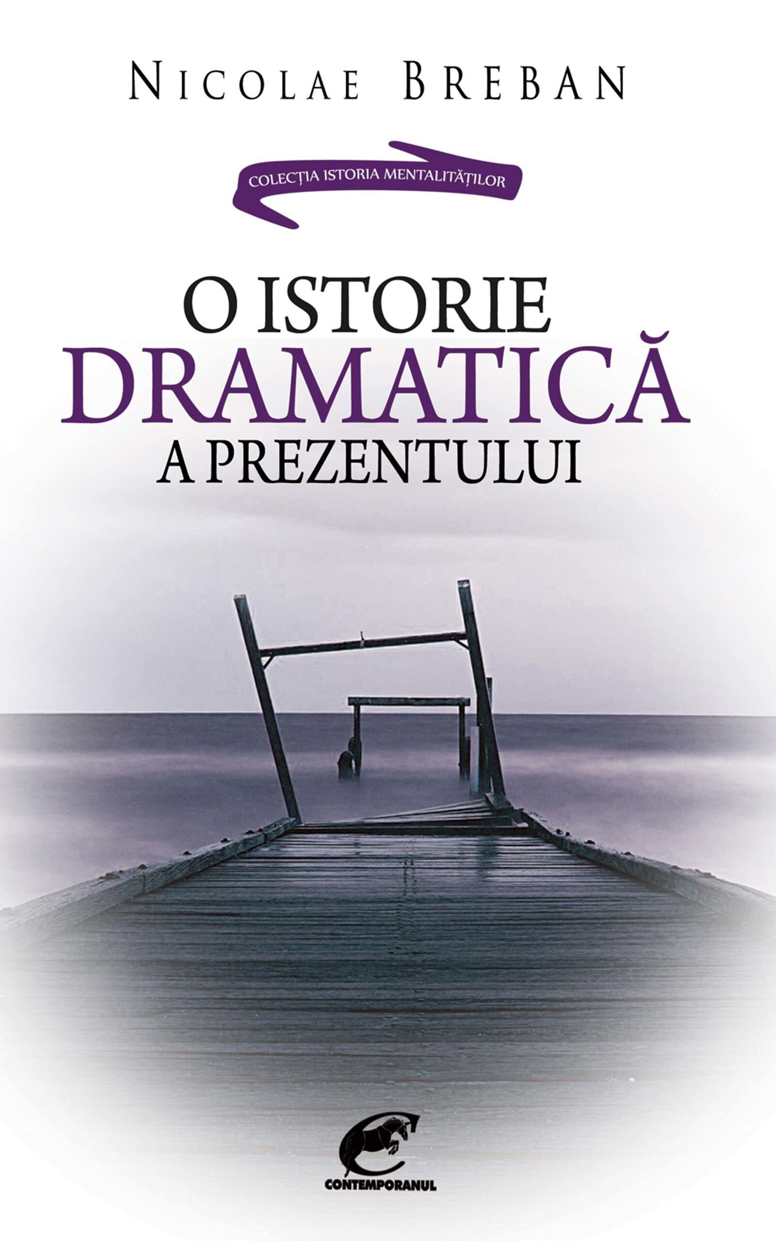 O istorie dramatica a prezentului (eBook)