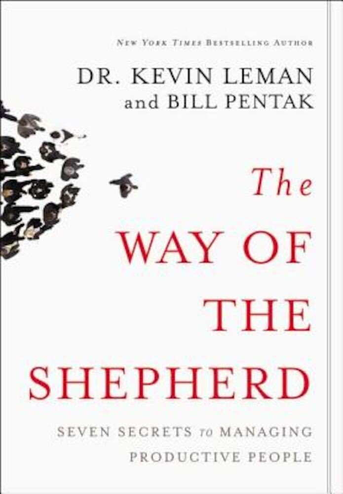 The Way of the Shepherd: 7 Ancient Secrets to Managing Productive People, Hardcover