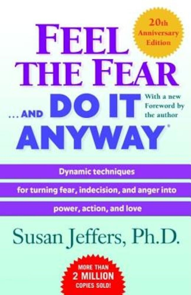Feel the Fear . . . and Do It Anyway, Paperback