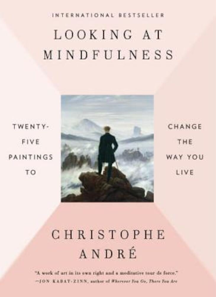 Looking at Mindfulness: Twenty-Five Paintings to Change the Way You Live, Paperback