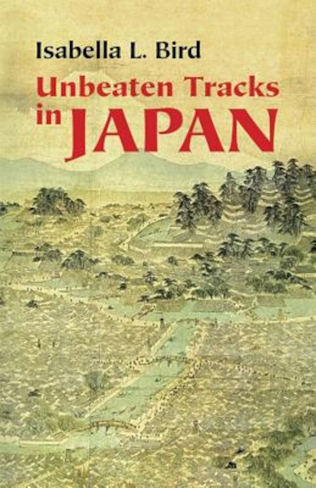 Unbeaten Tracks in Japan, Paperback
