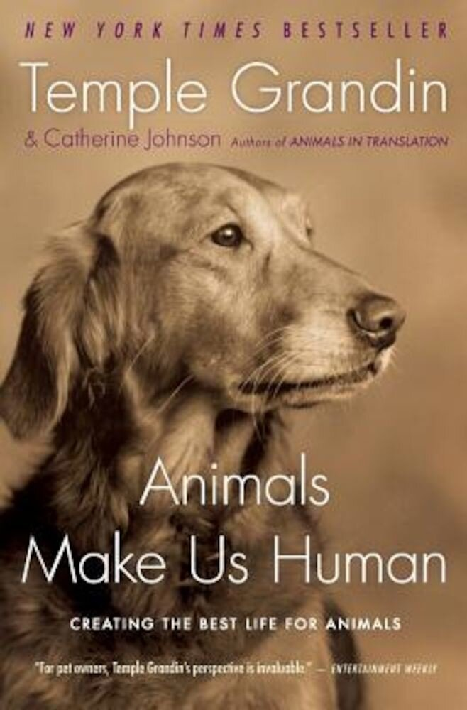 Animals Make Us Human: Creating the Best Life for Animals, Paperback