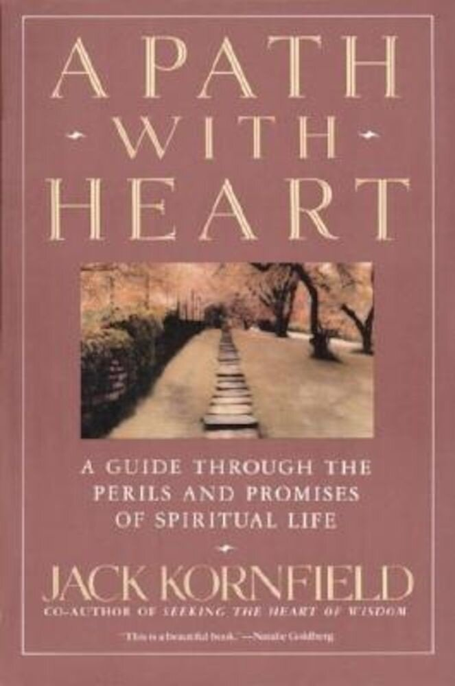 A Path with Heart: A Guide Through the Perils and Promises of Spiritual Life, Paperback