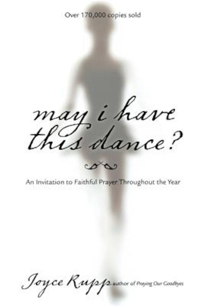 May I Have This Dance?: An Invitation to Faithful Prayer Throughout the Year, Paperback