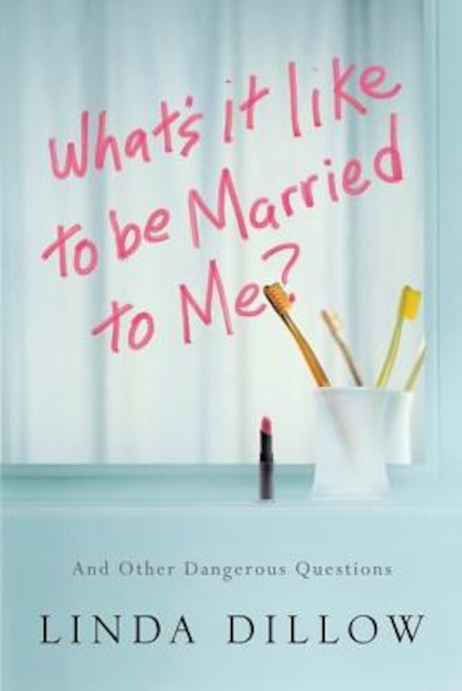 What's It Like to Be Married to Me?: And Other Dangerous Questions, Paperback