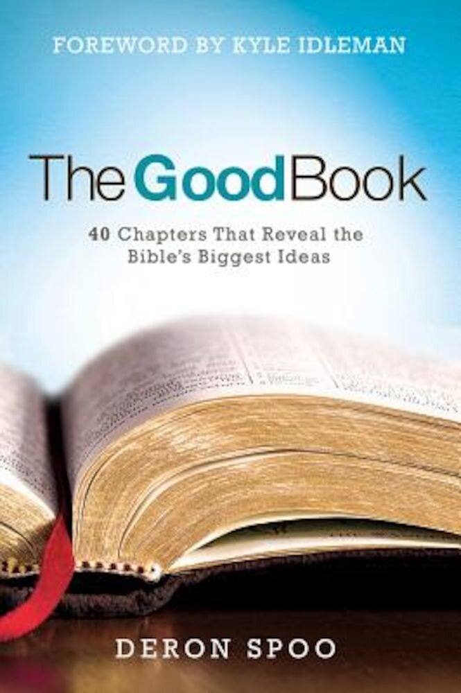The Good Book: 40 Chapters That Reveal the Bible's Biggest Ideas, Hardcover