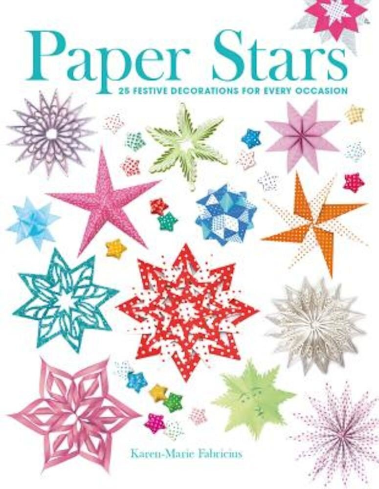 Paper Stars: 25 Festive Decorations for Every Occasion, Paperback