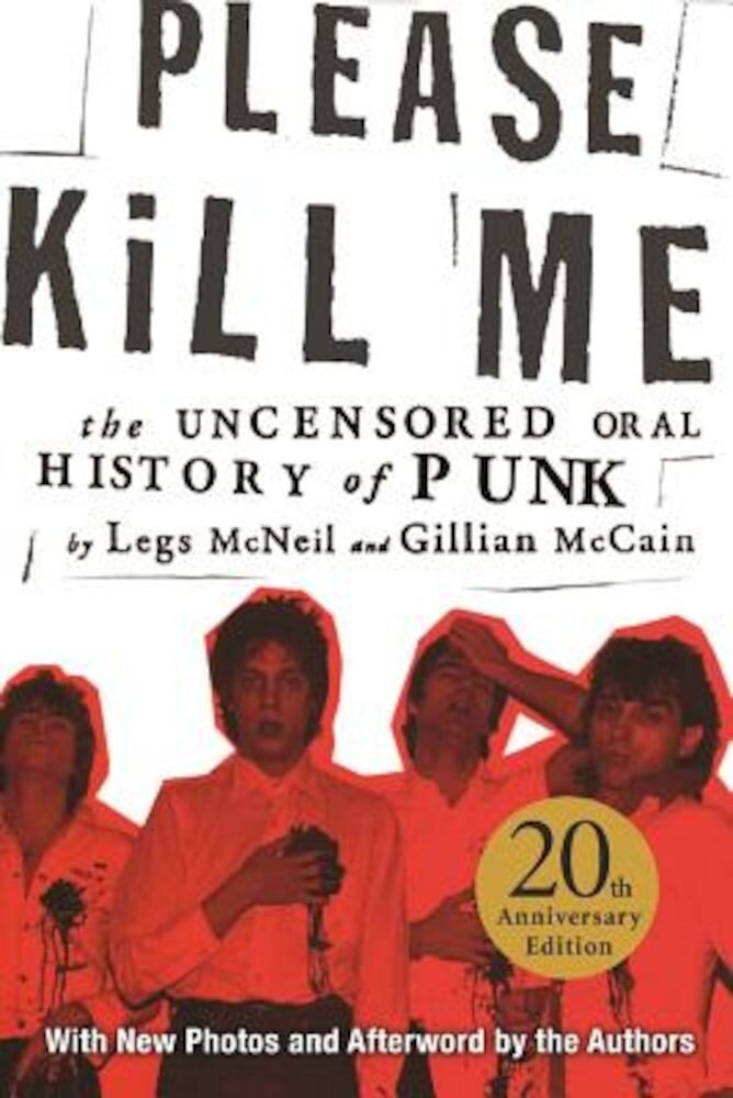 Please Kill Me: The Uncensored Oral History of Punk, Paperback