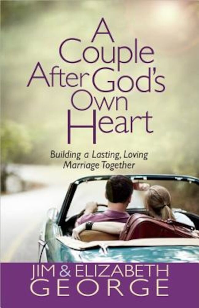 A Couple After God's Own Heart: Building a Lasting, Loving Marriage Together, Paperback