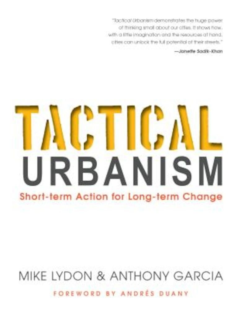 Tactical Urbanism: Short-Term Action for Long-Term Change, Paperback
