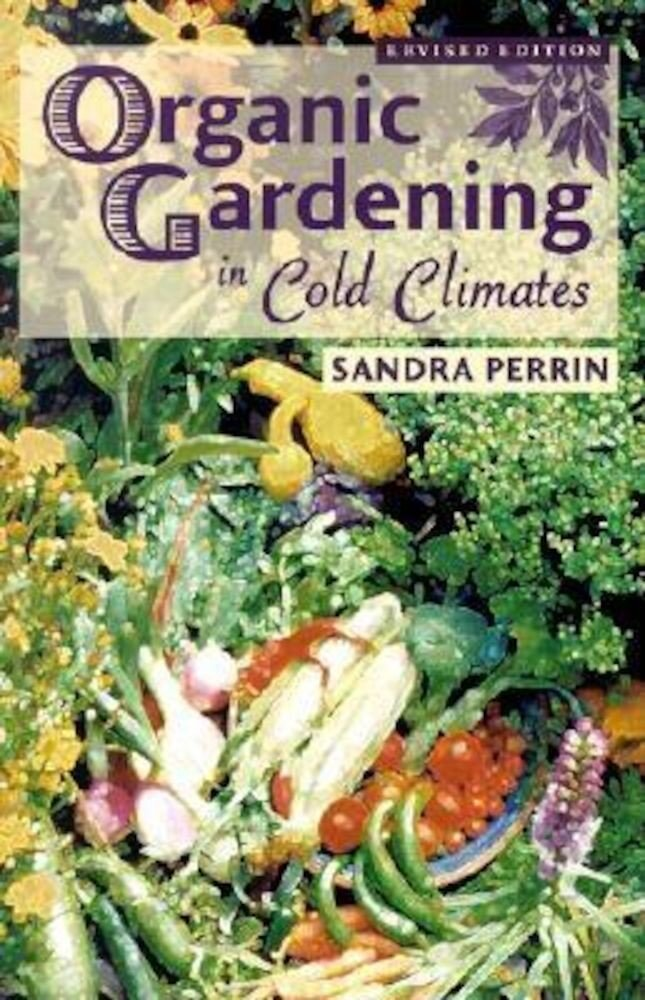 Organic Gardening in Cold Climates, Paperback