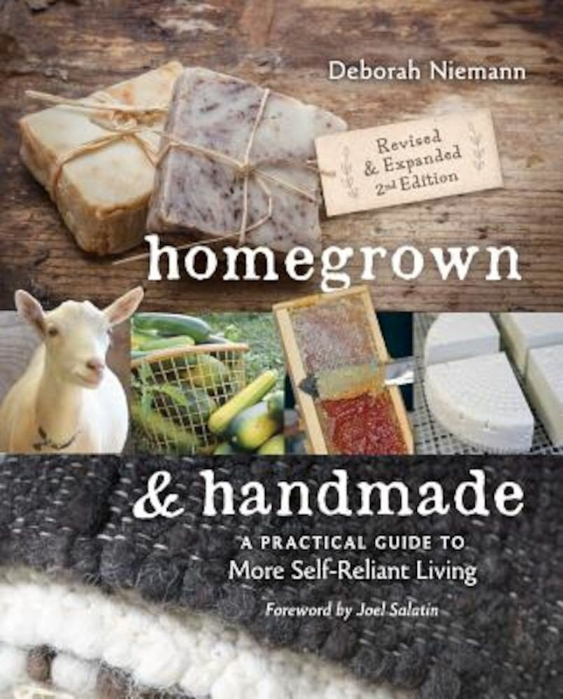 Homegrown & Handmade: A Practical Guide to More Self-Reliant Living, Paperback