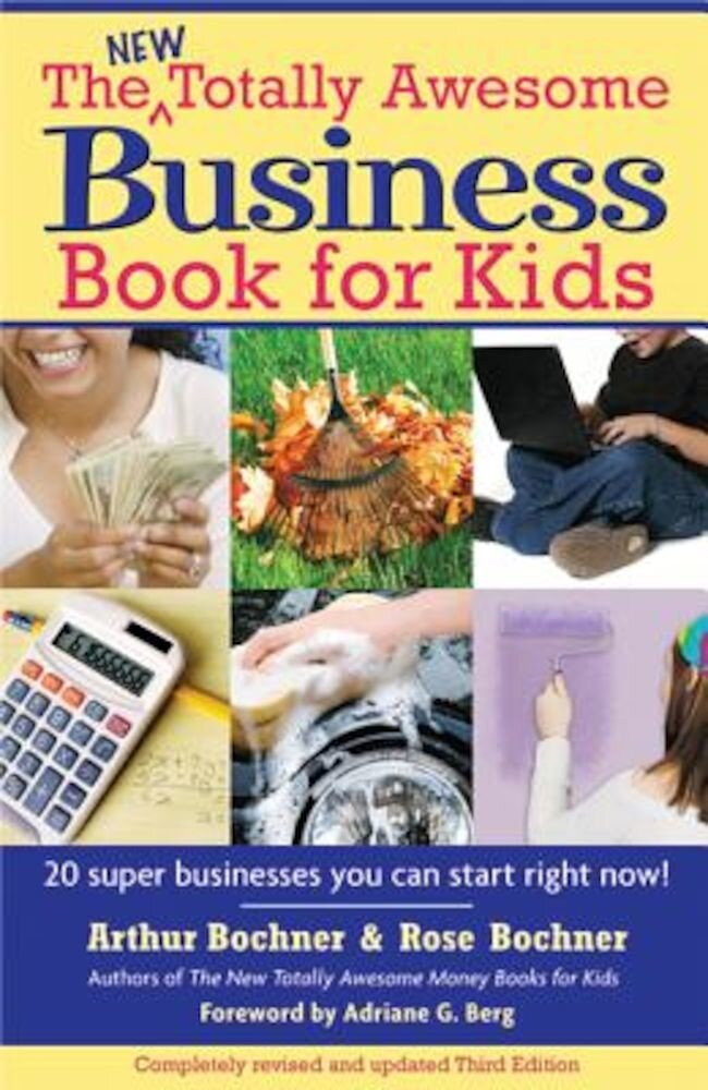 The New Totally Awesome Business Book for Kids (and Their Parents), Paperback