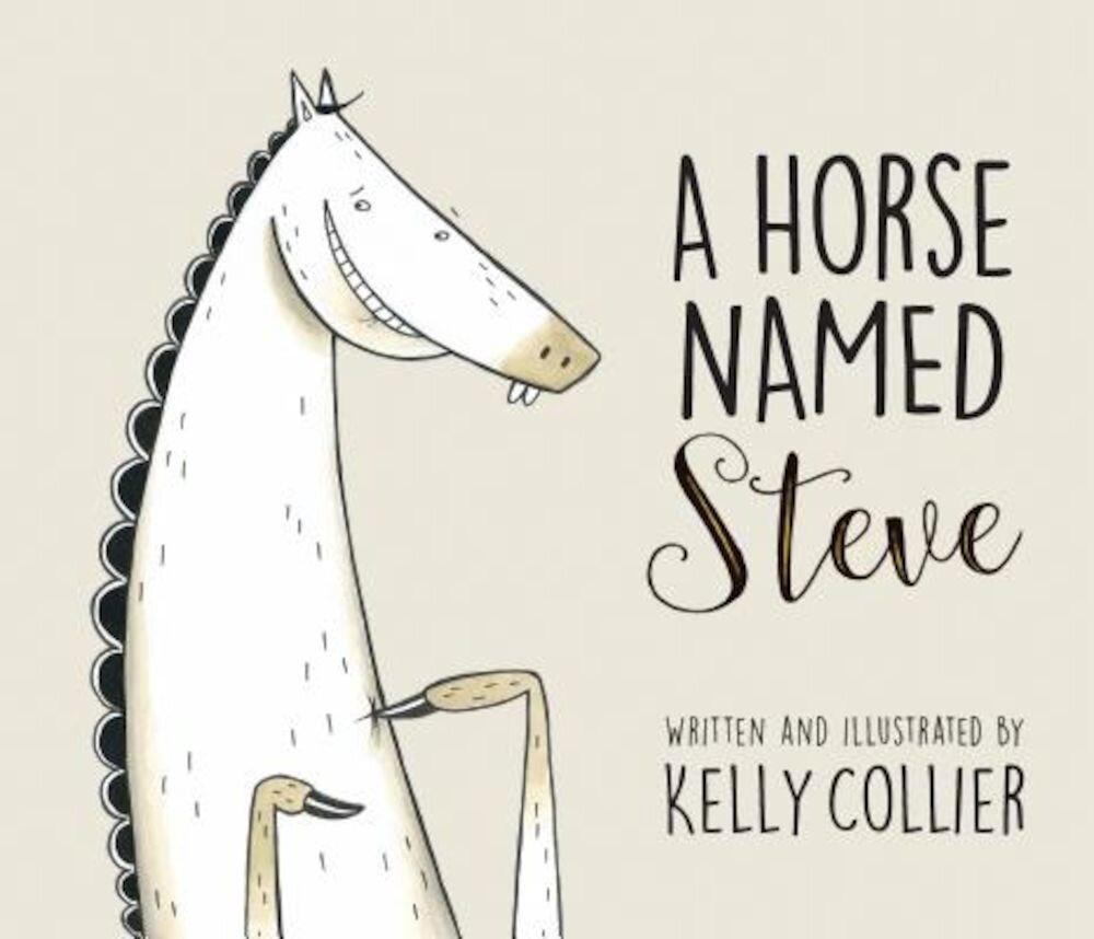 A Horse Named Steve, Hardcover