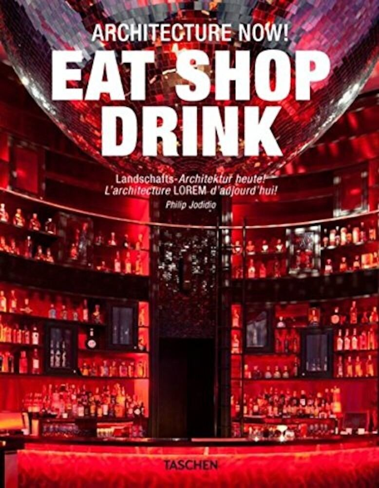 Architecture Now! Eat Shop Drink