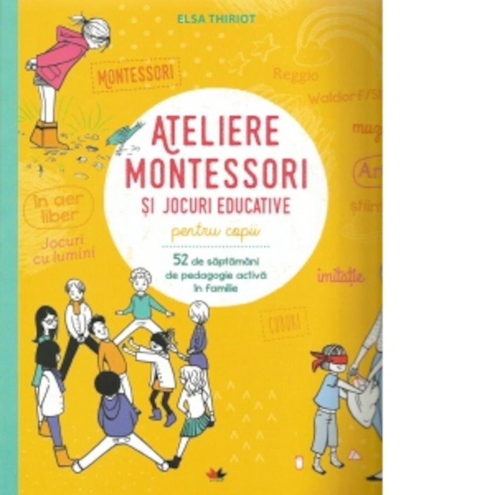 Ateliere montessori si jocuri educative pentru copii