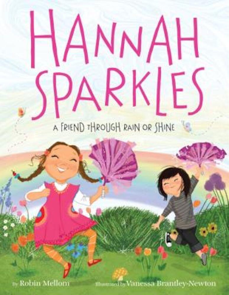 Hannah Sparkles: A Friend Through Rain or Shine, Hardcover