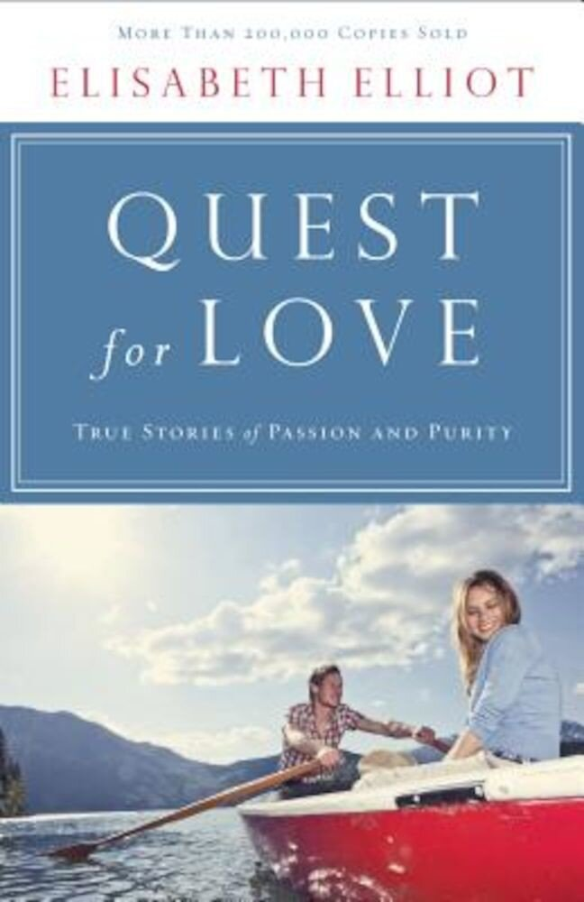 Quest for Love: True Stories of Passion and Purity, Paperback