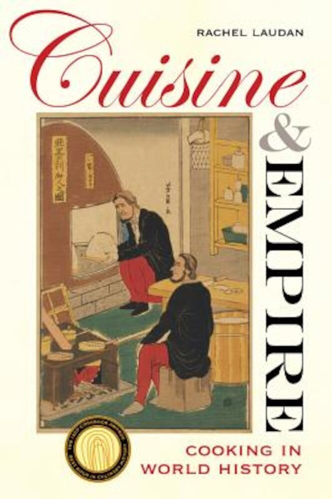 Cuisine and Empire: Cooking in World History, Paperback