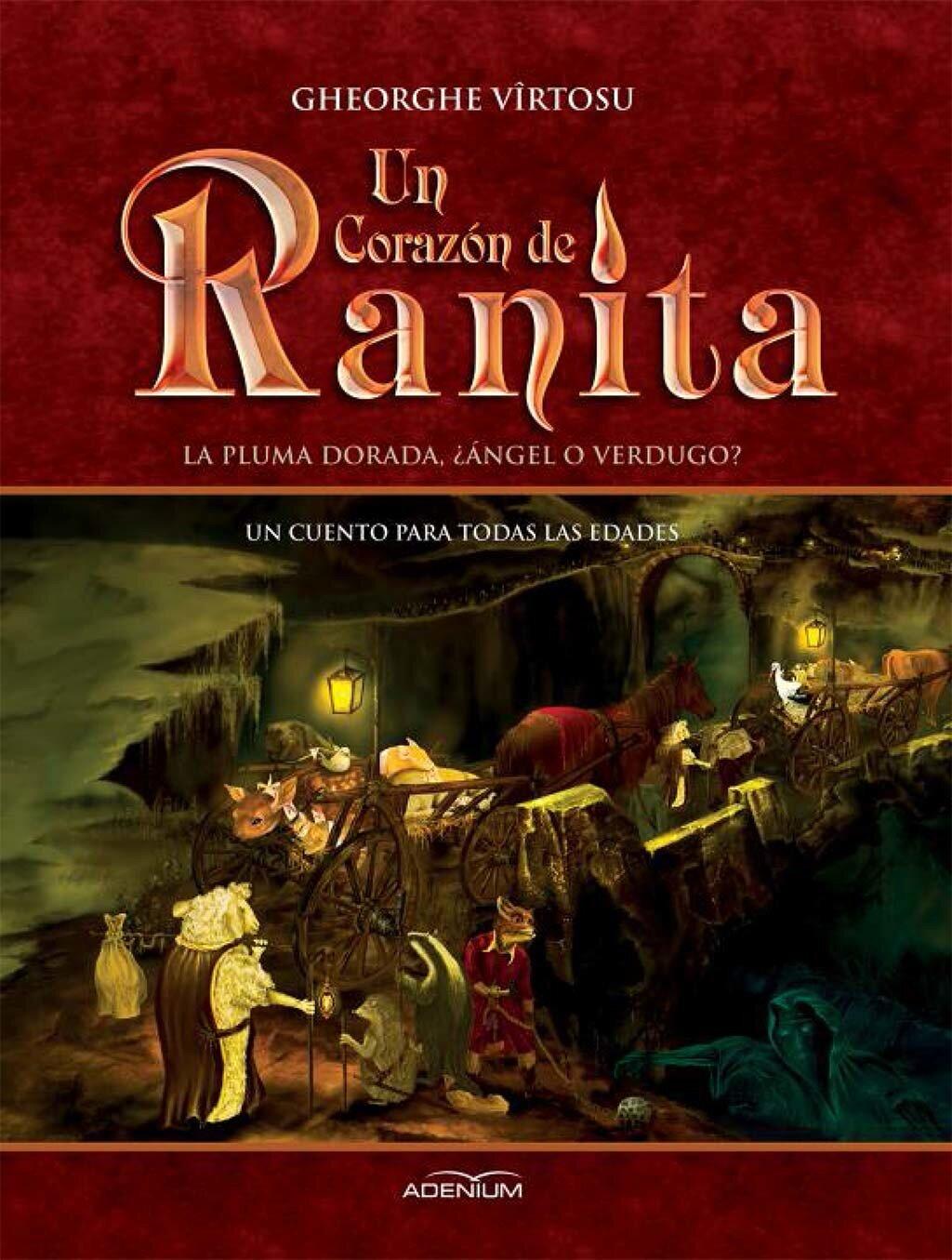 Un Corazon de Ranita. Primer volumen. La pluma dorada, angel o verdugo? (eBook)